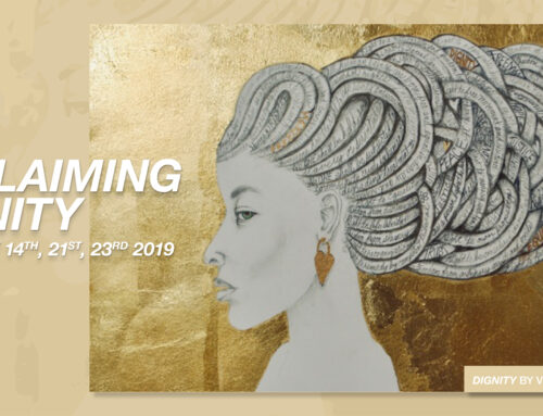 RECLAIMING DIGNITY: February 14th, 21st & 23rd