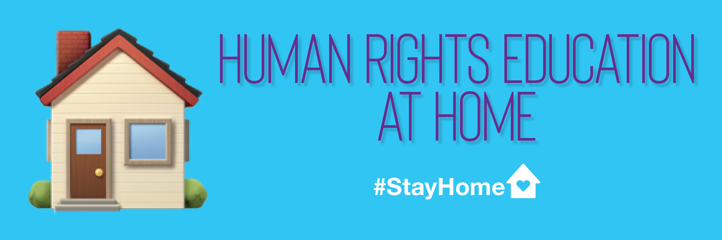 House Emoji with text: Human Rights Education At Home #StayHome